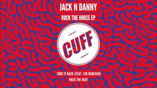 Jack  N Danny & Tim Baresko - Sing It Back (Original Mix) [CUFF] Official