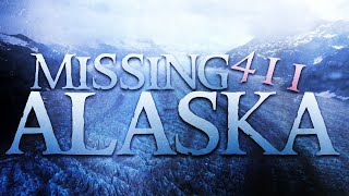 3 Strange & Unsolved Disappearances From Alaskan State Parks