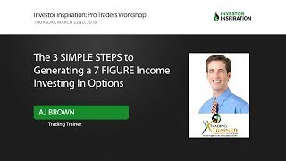 The 3 Simple Steps to Generating a 7 Figure Income Investing In Options | AJ Brown