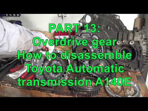 PART 13/15: How to disassemble Toyota Automatic transmission A140E. Overdrive gear