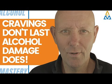 Quit Alcohol Cravings Do Not Last, Drinking Alcohol Damage Does