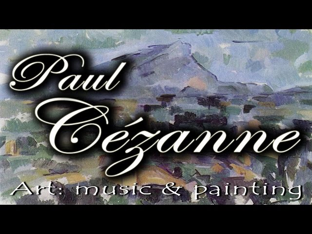 Art : Music & painting – Cézanne on Vivaldi, Tchaikovsky, Floridia and Corelli's music
