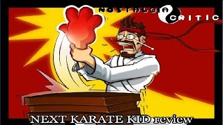 Nostalgia Critic: The Next Karate Kid