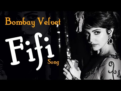 Bombay Velvet Fifi VIDEO SONG RELEASES ft Anushka Sharma & Ranbir Kapoor