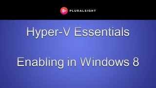 Enabling Hyper-V in Windows 8