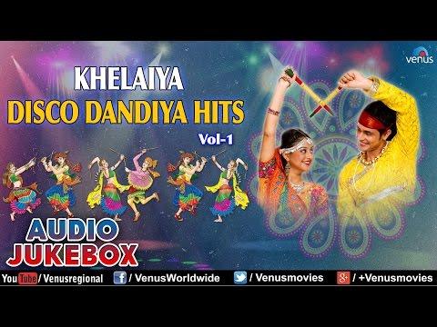 Navratri Special : Khelaiya Disco Dandiya Hits Vol. 1 || Best...
