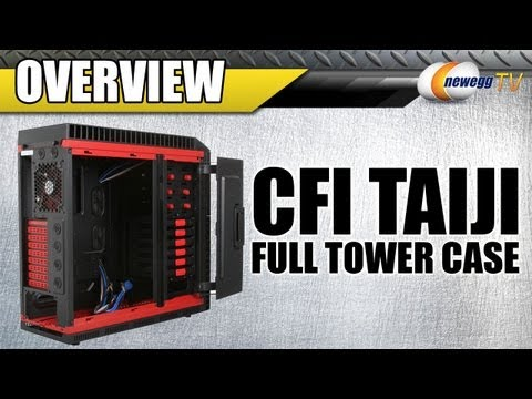 Newegg TV: CFI Taiji Full Tower Computer Case Overview