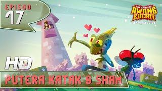 THE AMAZING AWANG KHENIT EPI17 HD - Putera Katak dan Sham (2D)