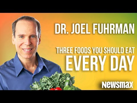 Dr. Joel Fuhrman: 3 Foods You Should Eat Every Day