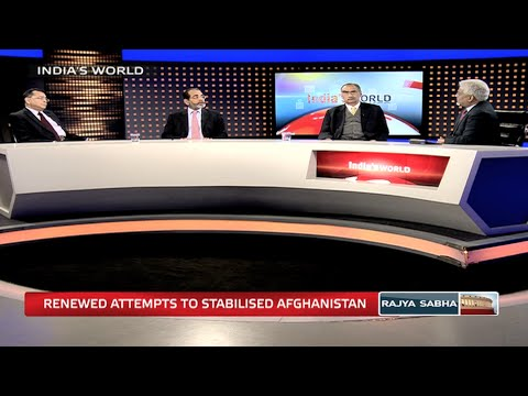 India's World - Renewed attempts to stabilise Afghanistan