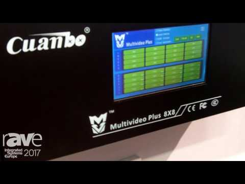 ISE 2017: Cuanbo Highlights 8X8 Multivideo Plus Matrix