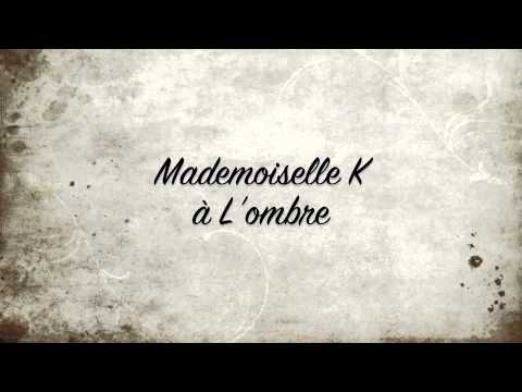 Mademoiselle K - A Lombre