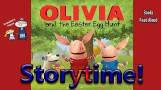 OLIVIA AND THE EASTER EGG HUNT Read Aloud ~ Easter Stories for Kids ~ Bedtime Story Read Along Books
