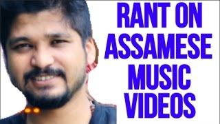 RANT ON ASSAMESE MUSIC VIDEOS (PART 5) -- THE INDIAN BUOY
