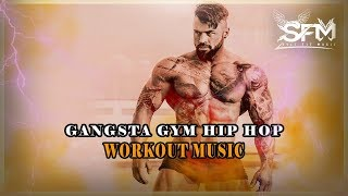 Best Gangsta Gym Hip Hop Workout Music - Svet Fit Music