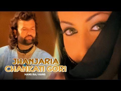Jhanjaria Chankati Gori Hans Raj Hans | Jhanjhariya