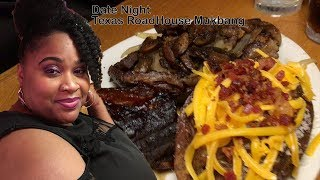 Date Night - Texas RoadHouse Mukbang