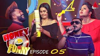 Honey Funny Episode 05 | Sirasa TV | 21st February 2021