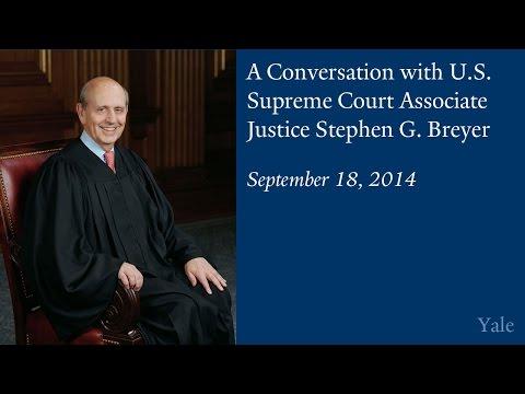 A Conversation with U.S. Supreme Court Associate Justice Stephen G. Breyer