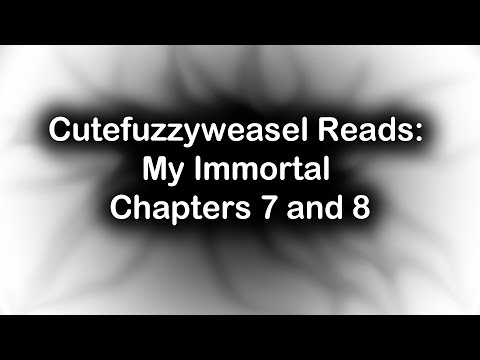 Cutefuzzyweasel Reads: My Immortal, Chapters 7 and 8
