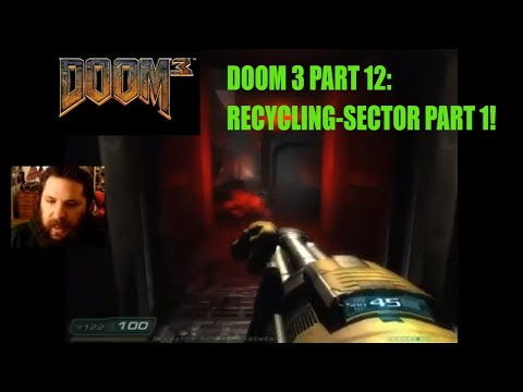 Doom 3 Part 12: Recycling Sector Part 1!