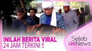 INILAH BERITA VIRAL 24 JAM TERKINI !! - SELEB ON NEWS