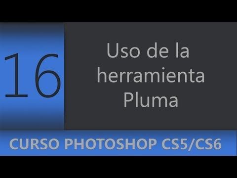 16 | Uso de la herramienta Pluma || Curso Adobe Photoshop CS5/CS6