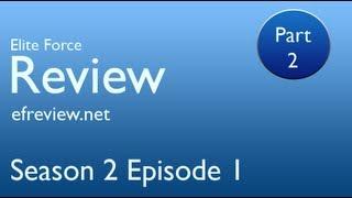 Elite Force Review - Season 2 Episode 1 - Part 2