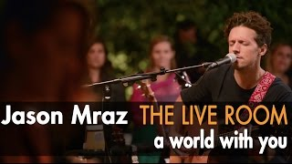 "Jason Mraz - ""A World With You"" (Live @ Mraz Organics"