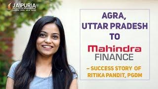 AGRA to MAHINDRA FINANCE – Success story of Ritika Pandit, PGDM, Jaipuria Institute of Management
