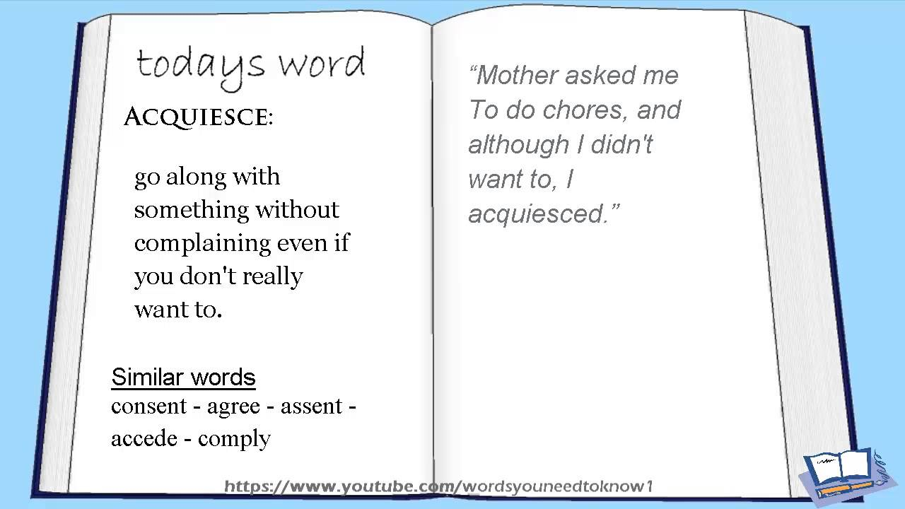 words you need to know#9 - Acquiesce - YouTube