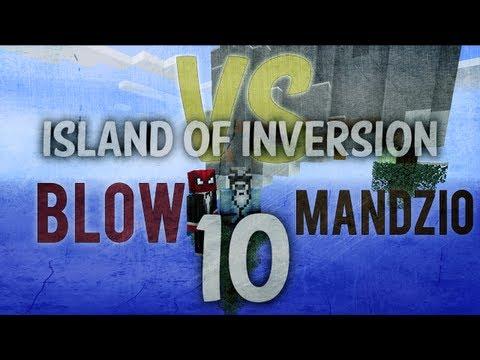 BLOW VS MANDZIO 2 - Finał oraz turniej strzelecki - odc. 10 (Island of Inversion)