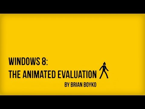Windows 8: The Animated Evaluation