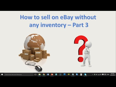 How To Sell On eBay Without Any Inventory pt 3 of 3
