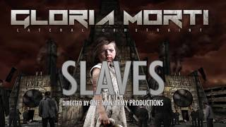 GLORIA MORTI - Slaves