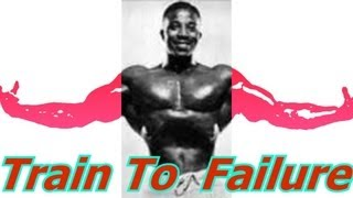 Train To Failure - Bodybuilding Tips To Get Big
