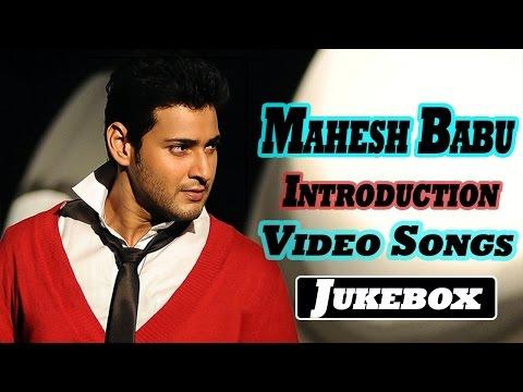 Super Star Mahesh Babu Introduction Video Songs    Jukebox