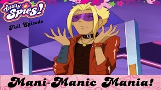 Mani-Maniac Much?   Episode 11   Series 4   FULL EPISODES   Totally Spies