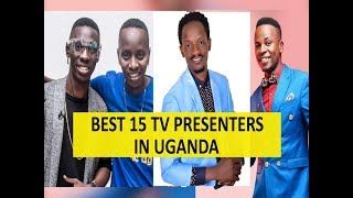 Top 15 TV presenters in Uganda 2019