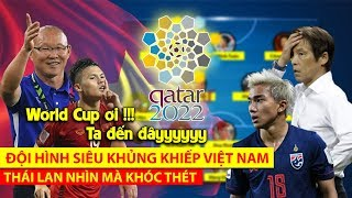 Đội hình CỰC KHỦNG tuyển Việt Nam vòng loại World Cup 2022 | GIẤC MƠ TRONG TẦM TAY 🔥🔥🔥