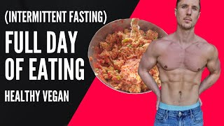 FULL DAY OF VEGAN EATING (Intermittent Fasting)