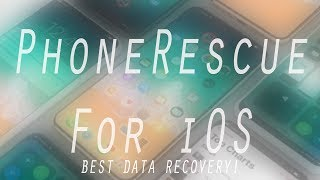 PhoneRescue: RECOVER LOST Data from iOS!