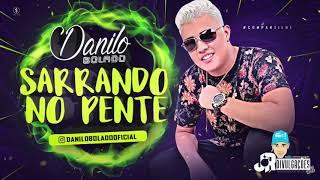MC DANILO BOLADO - SARRANDO NO PENTE - MUSICA NOVA 2018