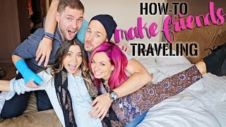download lagu How To Make Friends While Traveling & Abroad gratis