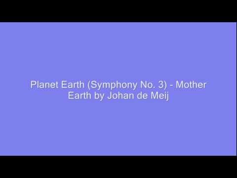 Planet Earth (Symphony No. 3) - Mother Earth by Johan de Meij