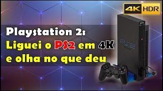 Playstation 2: Liguei o PS2 em 4K e olha no que deu.