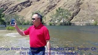 Kings River-Sanger CA May 2017-Dej Ntshiab Lajsiab Heev!