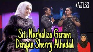 Siti Nurhaliza Layan #AJL33 tapi Geram Manja dengan Sherry Alhadad!!