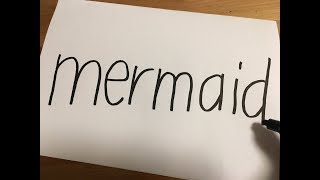 "How to turn words ""  mermaid""  into a doodle on small paper"