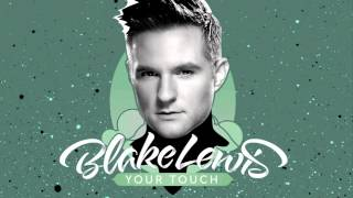 Blake Lewis 'Your Touch' [Official Audio] - from the upcoming album_ Portrait Of A Chameleon
